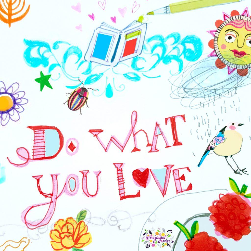 do-what-you-love-emmajayne-designs